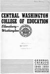 The Quarterly of the Central Washington College of Education Ellensburg, Washington. General Catalog 1949-1950
