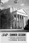 Quarterly Bulletin Central Washington College of Education Ellensburg, Washington. Summer Session 1950