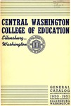 The Quarterly of the Central Washington College of Education Ellensburg, Washington. General Catalog 1950-1951