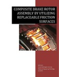 Composite Brake Rotor Assembly by Utilizing Replaceable Friction Surfaces
