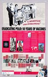 Eradicating Polio: 50 Years of Vaccines