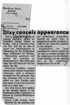 Newspaper Clippings: Dixy Cancels Appearance